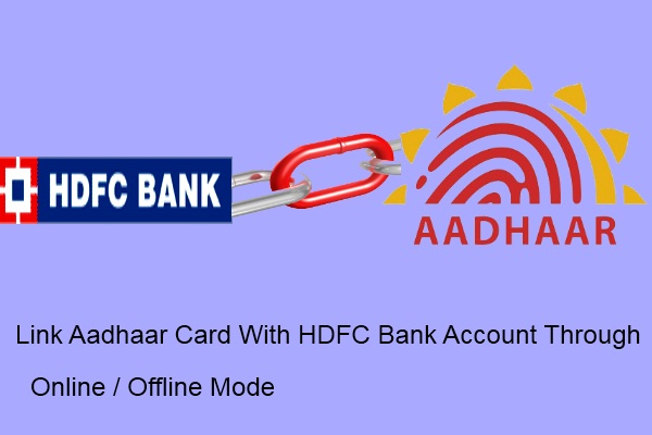 How To Link Aadhaar Card With Hdfc Bank Account Through